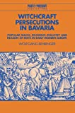 Witchcraft Persecutions in Bavaria 9780521525107