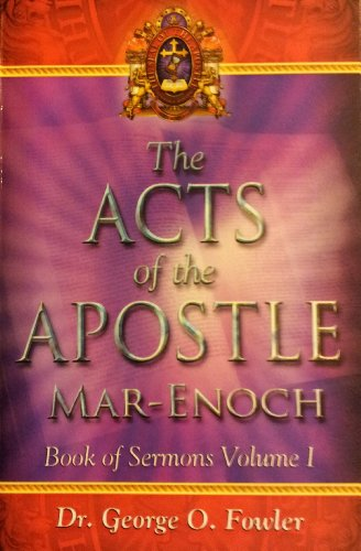 The Acts of the Apostle Mar-Enoch (Book of Sermons 1)