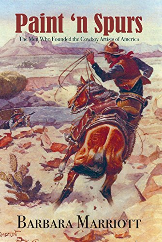 Paint 'n Spurs: The Men Who Founded the Cowboy Artists of (Southwest Paint)