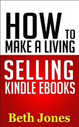 How to Make a Living Selling Kindle eBooks (The Hungry Freelancer) (English Edition)