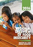 img - for Asia and the Pacific Regional Overview of Food Insecurity 2016: Investing in a Zero Hunger Generation book / textbook / text book