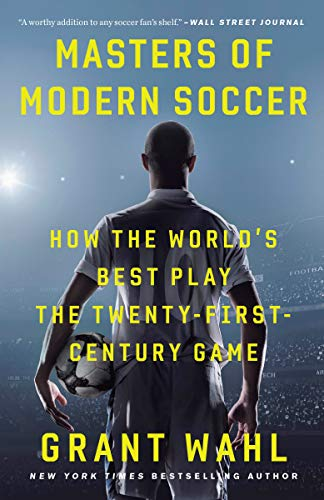 Moderna Foot - Masters of Modern Soccer: How the World's Best Play the Twenty-First-Century Game