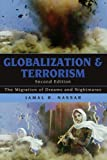 img - for Globalization and Terrorism: The Migration of Dreams and Nightmares by Jamal R. Nassar (2009-09-16) book / textbook / text book
