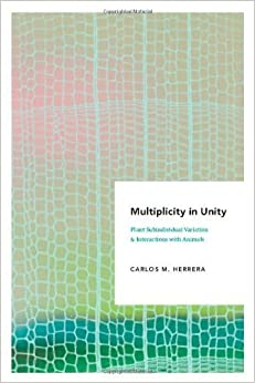 Multiplicity in Unity: Plant Subindividual Variation and Interactions with Animals (Interspecific Interactions) by Carlos M. Herrera (2009-11-01)