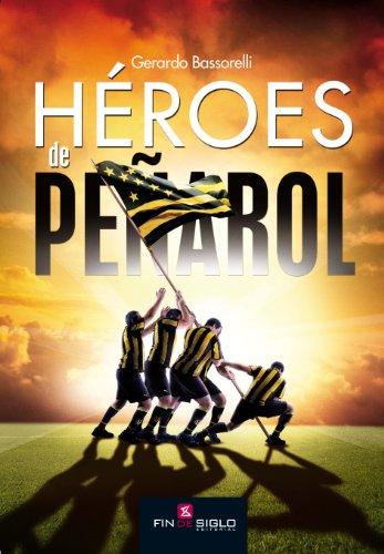 Héroes de Peñarol (Spanish Edition) by [Bassorelli, Gerardo]