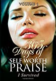 img - for 365 Days of Self Worth Praise: I Survived (Volume 1) book / textbook / text book