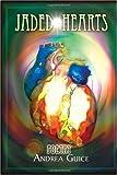 Jaded Hearts, Andrea Guice, 1436385342