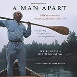 A Man Apart: Bill Coperthwaite's Radical Experiment in Living