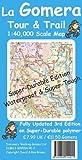 La Gomera Tour and Trail Map Super-durable Version (Tour & Trail Maps)