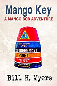 Mango Key: A Mango Bob Adventure by Bill H. Myers ebook deal