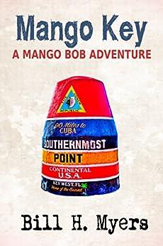 Mango Key: A Mango Bob Adventure by [Myers, Bill H.]