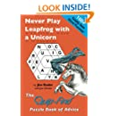 Never Play Leapfrog with a Unicorn: The Quip-Find Puzzle Book of Advice