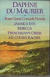 FOUR GREAT CORNISH NOVELS  Jamaica Inn  Rebecca  Frenchman's Creek  My Cousin Rachel