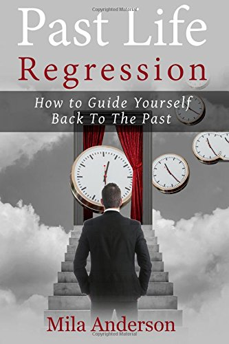 Past life regression: How to Guide Yourself Back To The Past