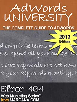 AdWords University: The Complete Guide to AdWords by [Brimm, Mark, Moss, Stephen]