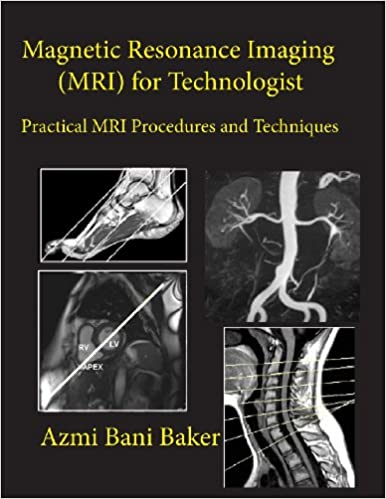 Magnetic resonance imaging mri for technologist practical mri magnetic resonance imaging mri for technologist practical mri procedures and techniques 1st edition fandeluxe Images