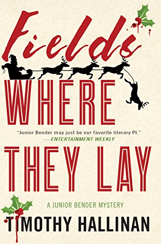 (Fields Where They Lay (A Junior Bender Mystery Book 6))