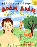 Adam, Adam, What Do You See?, Bill Martin and Michael Sampson, 0849976146