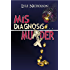 Misdiagnosis . . . Murder