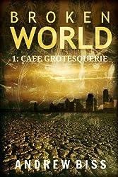 Broken World 1: Cafe Grotesquerie