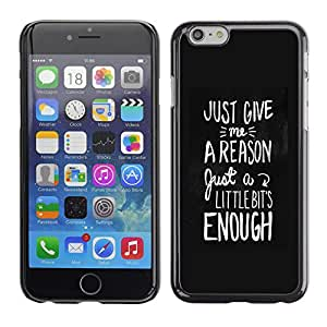 Planetar® ( Motivational Black White Text Reason ) Apple iPhone 6 Plus(5.5 inches)Fundas Cover Cubre Hard Case Cover