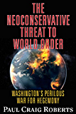 The Neoconserative Threat to World Order:  America's Perilous War for Hegemony