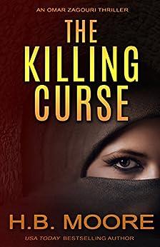 The Killing Curse (An Omar Zagouri Thriller) by [Moore, H.B.]