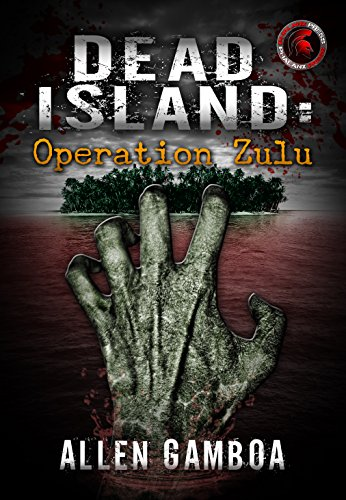 Operation Zulu : Dead Island by [Gamboa, Allen]
