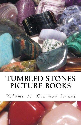 Tumbled Stones Picture Book Volume 1:  Common Stones