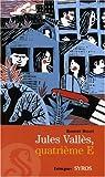 Jules Vallès, quatrième E par Bigot