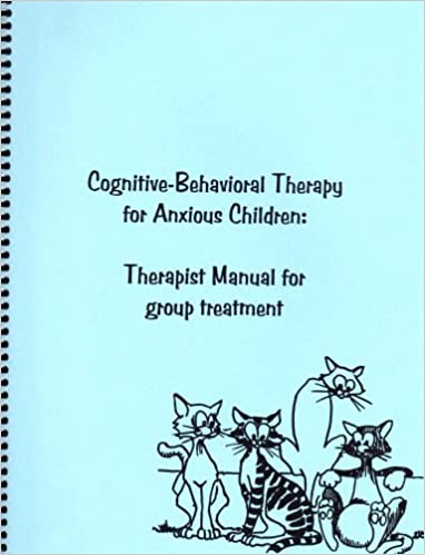 Cognitive-Behavioral Therapy for Anxious Children: Therapist ...