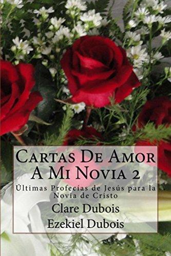 Amazon.com: Cartas De Amor A Mi Novia 2: Últimas Profecías ...