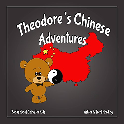 (Books about China for Kids: Theodore's Chinese Adventure)
