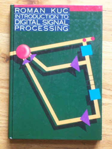 Introduction to Digital Signal Processing (MCGRAW HILL SERIES IN ELECTRICAL AND COMPUTER ENGINEERING)