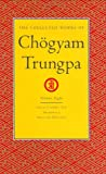 The Collected Works of Chögyam Trungpa, Chogyam Trungpa, 1590300327