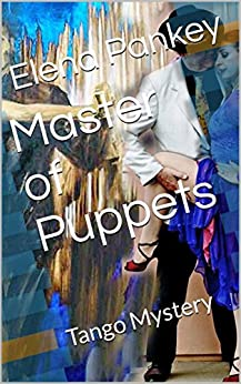 Master of Puppets: Tango Mystery (Learning Argentine Tango Book 1)