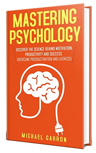 Amazon mastering psychology discover the science behind mastering psychology discover the science behind motivation productivity and success overcome procrastination and fandeluxe Images