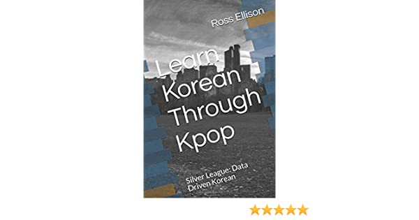 Korean With Kpop: Data Science based Korean Language Learning with
