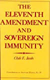 The Eleventh Amendment and Sovereign Immunity, Clyde E. Jacobs, 0837160588