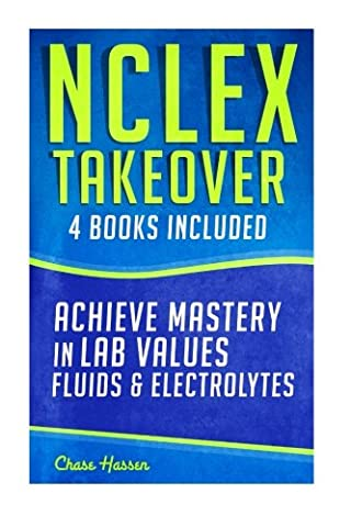 NCLEX Takeover: Achieve Mastery in Lab Values & Fluids & Electrolytes (4 Book Boxset) (Saunder Pn 2015)
