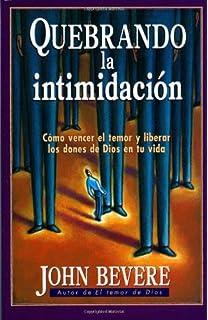 Quebrando la intimidación: Cómo vencer el temor y liberar los dones de Dios en tu