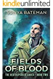 Fields of Blood (The DeathSpeaker Codex Book 2)