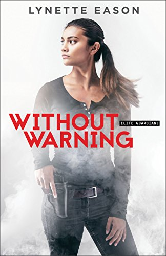 Without Warning (Elite Guardians Book #2) by [Eason, Lynette]