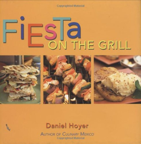 Fiesta On the Grill by Daniel Hoyer