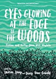 Image of Eyes Glowing at the Edge of the Woods: Fiction and Poetry from West Virginia
