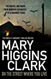 Front cover for the book On the Street Where You Live by Mary Higgins Clark