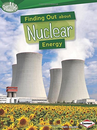 Finding Out About Nuclear Energy (Searchlight Books) (Searchlight Books What Are Energy Sources?)