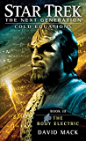 Star Trek: The Next Generation: Cold Equations: The Body Electric: Book Three