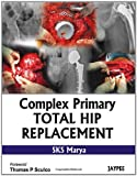 Complex Primary Total Hip Replacement, Marya, S. K. S., 9350255847
