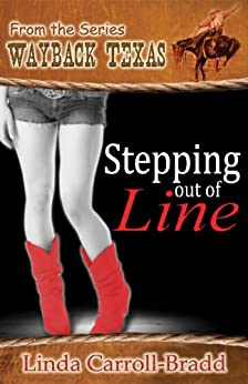 Stepping out of Line (Wayback Texas) by [Linda Carroll-Bradd]